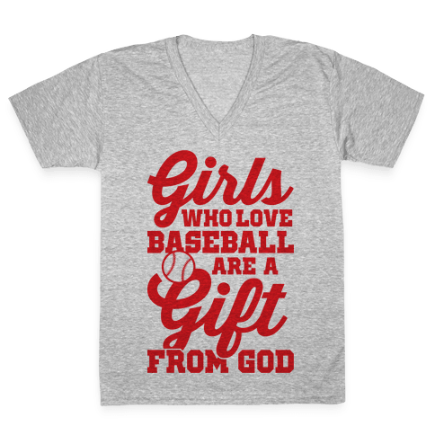 Girls Who Love Baseball Are A Gift From God V-Neck Tee Shirt