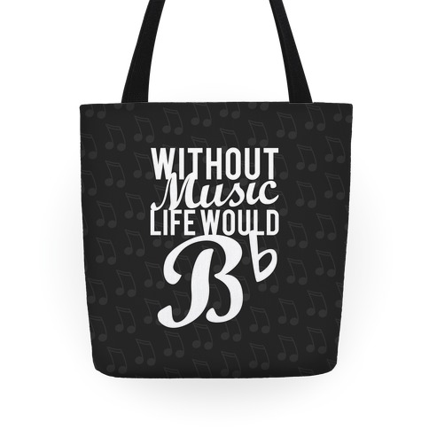 Without Music Life Would B Flat Tote