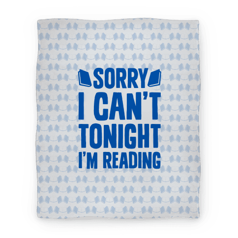 Sorry I Can't Tonight, I'm Reading Blanket