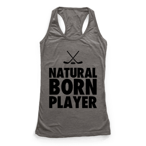Natural Born Player (hockey) Racerback Tank Top
