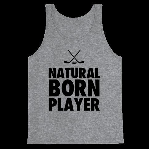 Natural Born Player (hockey) Tank Top