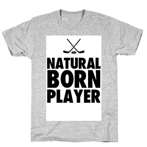Natural Born Player (hockey) T-Shirt