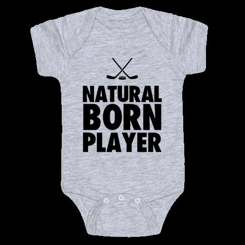 Natural Born Player (hockey) Baby Onesy
