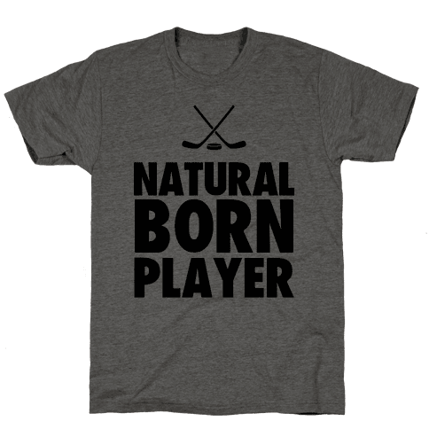 Natural Born Player (hockey) Mens T-Shirt