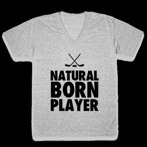 Natural Born Player (hockey) V-Neck Tee Shirt