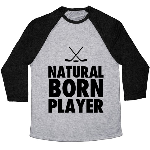 Natural Born Player (hockey) Baseball Tee