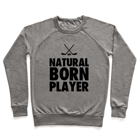 Natural Born Player (hockey) Pullover