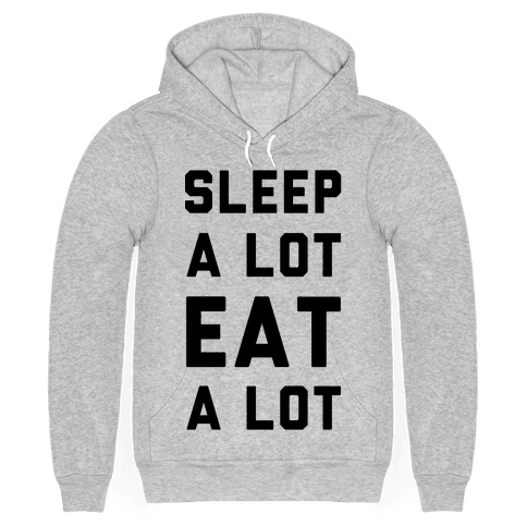Sleep a Lot Eat a Lot