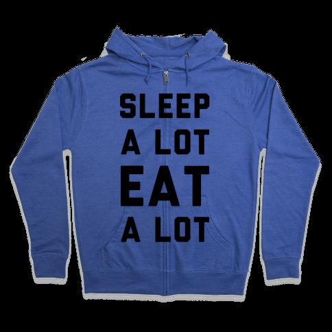 Sleep a Lot Eat a Lot Zip Hoodie