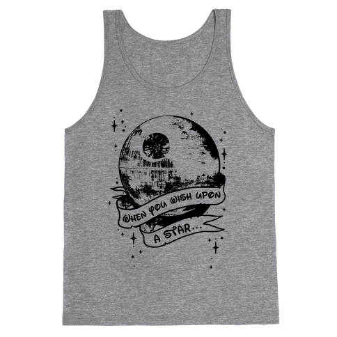 When You Wish Upon A Death Star Tank Top
