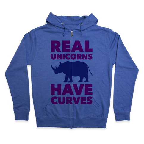 Real Unicorns Have Curves Zip Hoodie