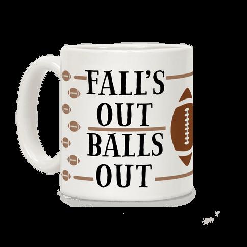 Fall's Out Balls Out (Football) Coffee Mug
