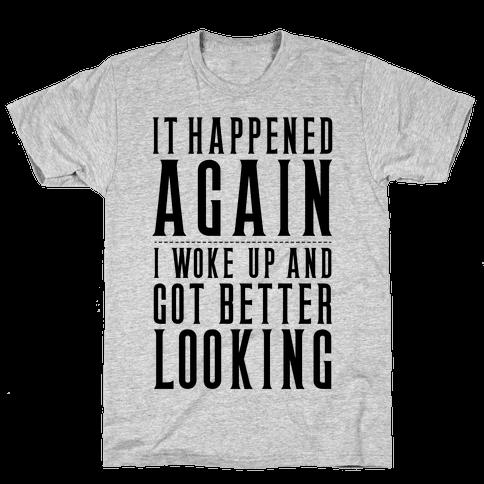 It Happened Again Mens T-Shirt