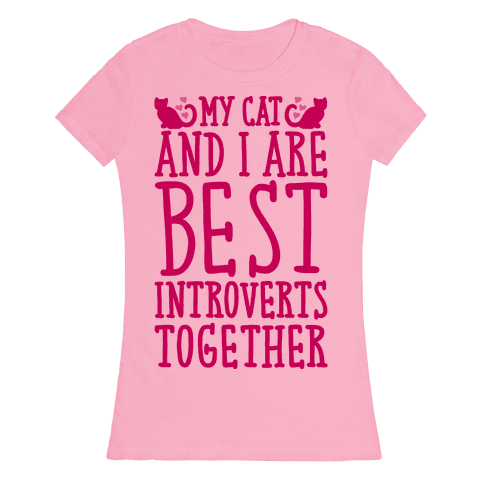 My Cat and I Are Best Introverts Together Womens T-Shirt