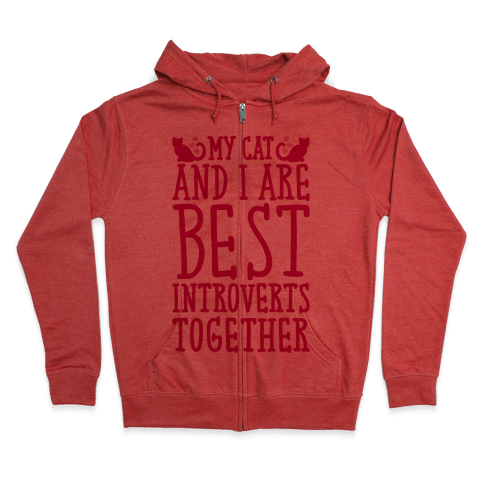 My Cat and I Are Best Introverts Together Zip Hoodie