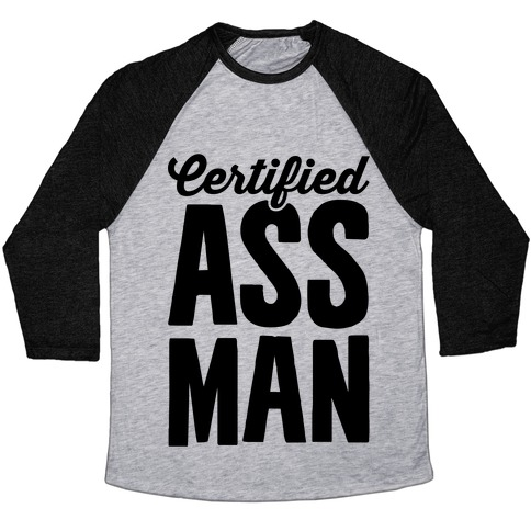 Certified Ass Man Baseball Tee