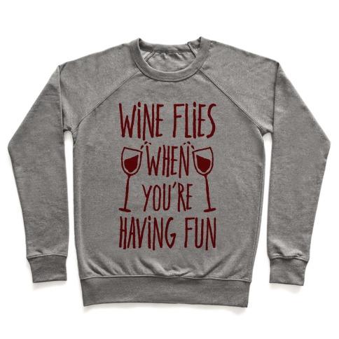 Wine Flies When You're Having Fun Pullover