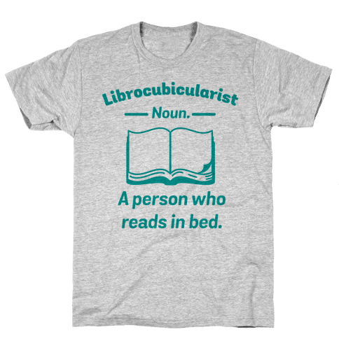 Librocubicularist - a Person Who Reads in Bed Mens T-Shirt