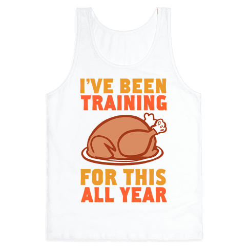 I've Been Training For This All Year Tank Top