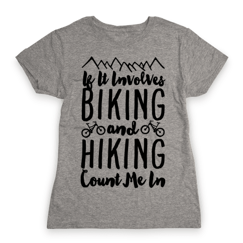 Biking and Hiking Womens T-Shirt
