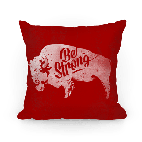 Be Strong Pillow
