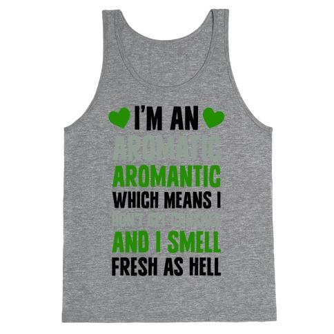 I'm An Aromatic Aromantic Tank Top