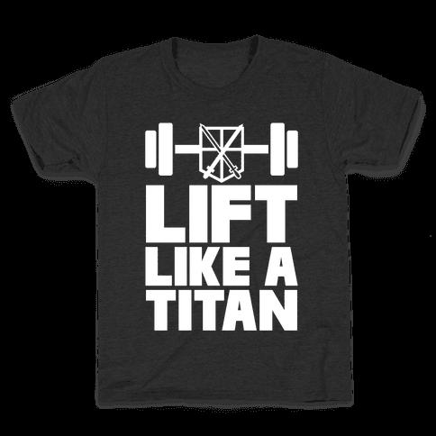 Lift Like A Titan Kids T-Shirt