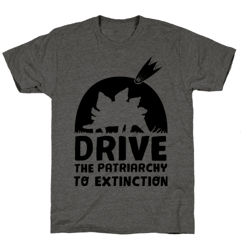 Drive The Patriarchy To Extinction