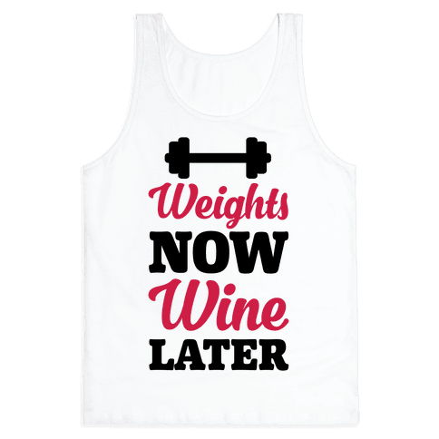 Weights Now Wine Later Tank Top