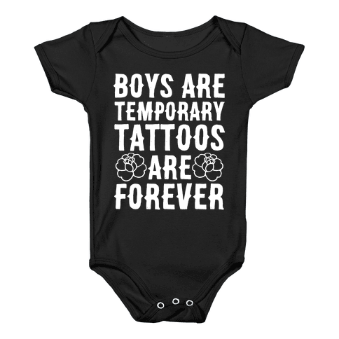 Boys Are Temporary Tattoos Are Forever Baby Onesy