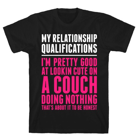 Relationship Qualifications Mens T-Shirt