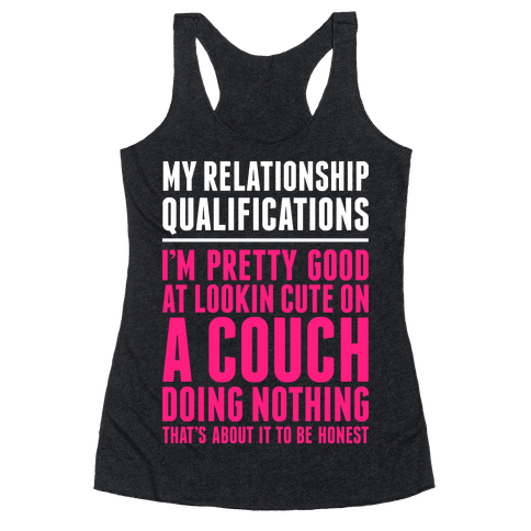 Relationship Qualifications Racerback Tank Top