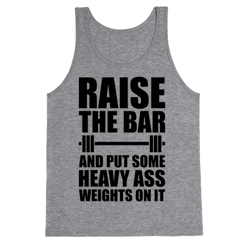 Raise The Bar Tank Top