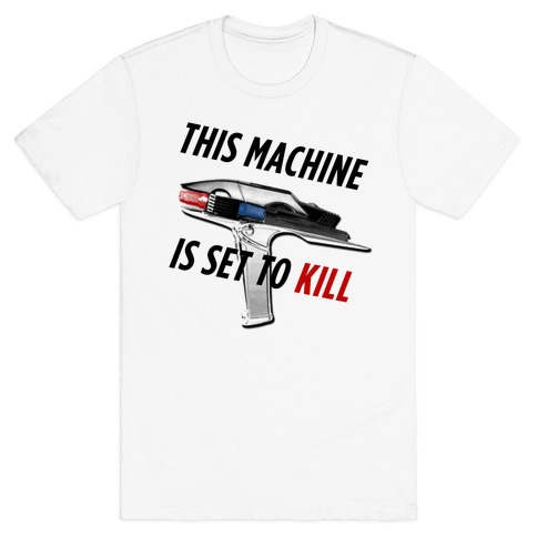 This Machine is set to Kill Mens T-Shirt