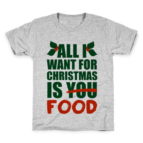 All I Want For Christmas Is Food Kids T-Shirt