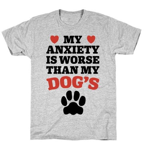 Dog Anxiety T-Shirt
