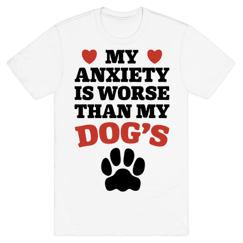 Dog Anxiety Mens T-Shirt