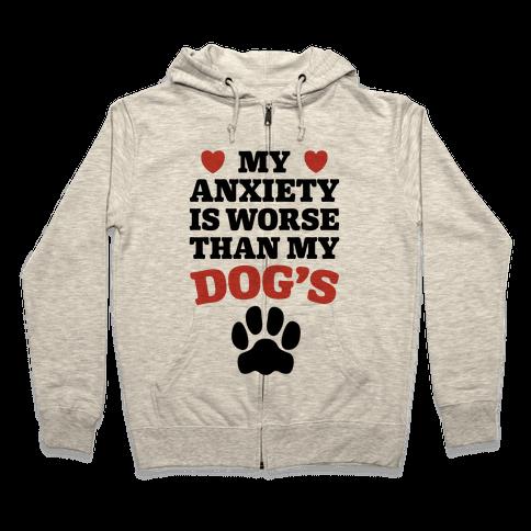 Dog Anxiety Zip Hoodie