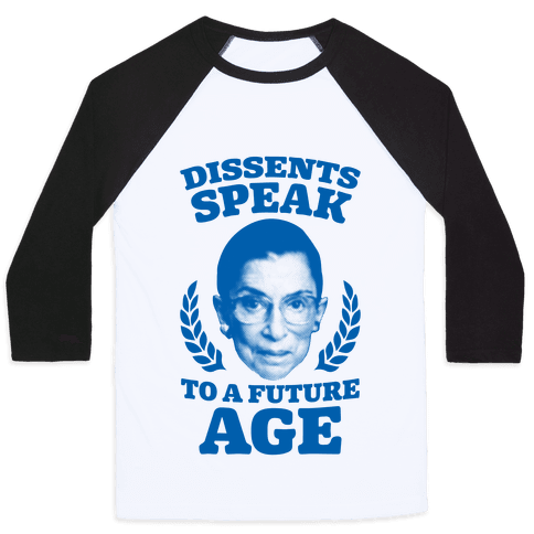 Dissents Speak To A Future Age Baseball Tee