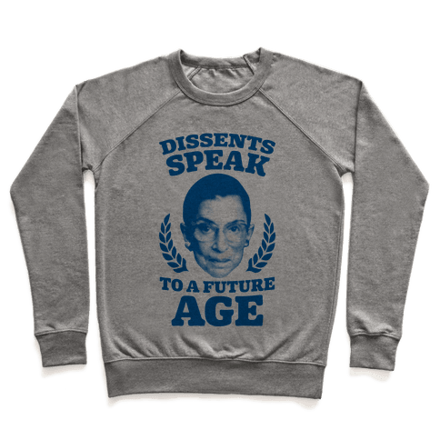 Dissents Speak To A Future Age Pullover