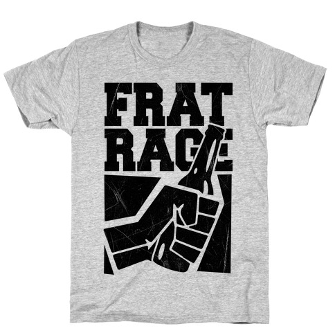 Frat Rage T-Shirt