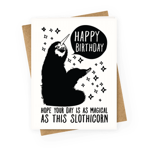 Hope Your Birthday Is As Magical As This Slothicorn Greeting Card
