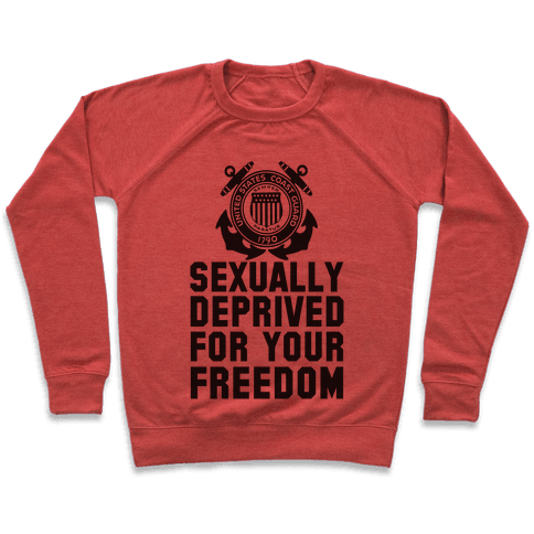 Sexually Deprived For Your Freedom (Coast Guard) Pullover