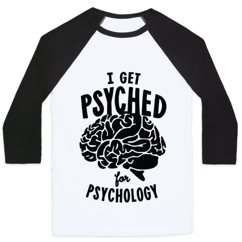 I'm Psyched for Psychology Baseball Tee