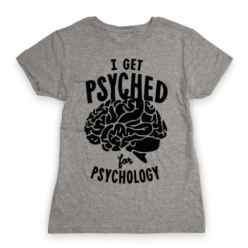 I'm Psyched for Psychology Womens T-Shirt