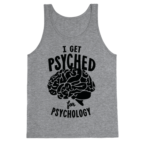 I'm Psyched for Psychology Tank Top