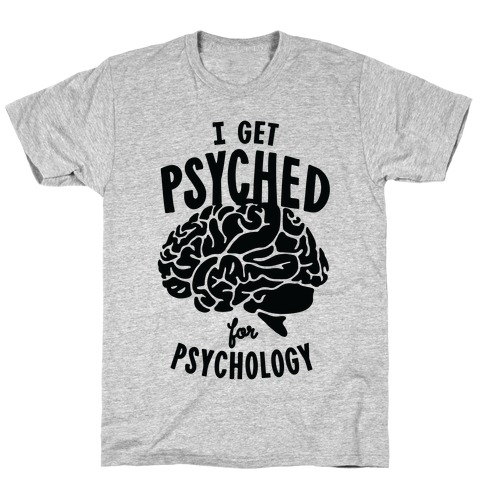 I'm Psyched for Psychology T-Shirt