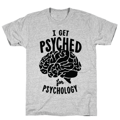I'm Psyched for Psychology Mens T-Shirt