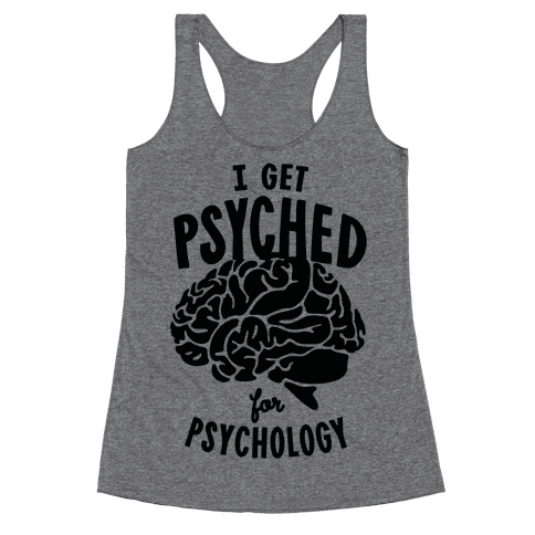 I'm Psyched for Psychology Racerback Tank Top