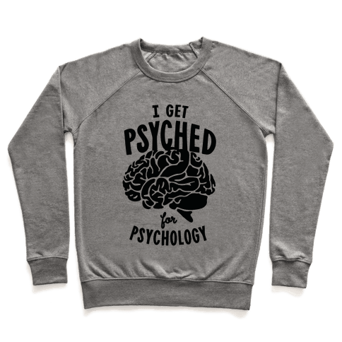 I'm Psyched for Psychology Pullover
